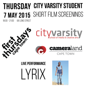 Event: First Thursday 7 May 2015 City Varsity Student Films